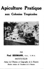 Apiculture pratique aux Colonies tropicales Paul Hermann