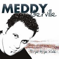 Meddy Gerville - Ti pa ti pa n'alé (2006)